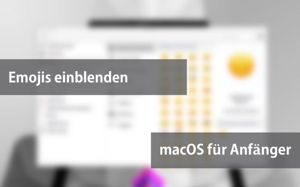 Emojis / Emoticons unter Apple macOS anzeigen / einblenden