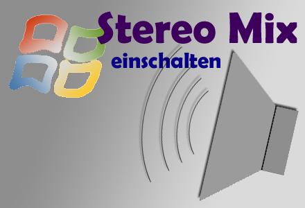 [Tut] Stereomix aktivieren (Win 7/Vista)