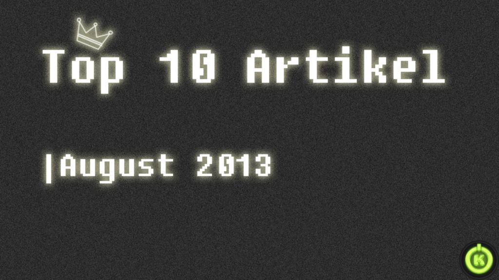 [Überblick] Top 10 Artikel im August 2013