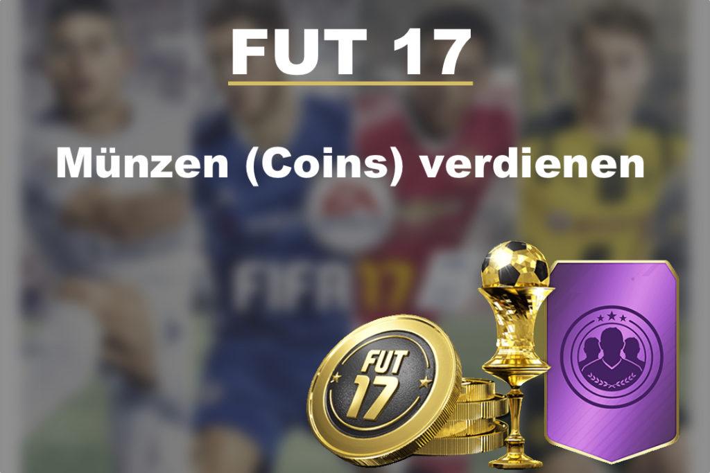 FIFA 17 - FIFA Ultimate Team (FUT) 17 einfach und schnell Münzen (Coins) verdienen