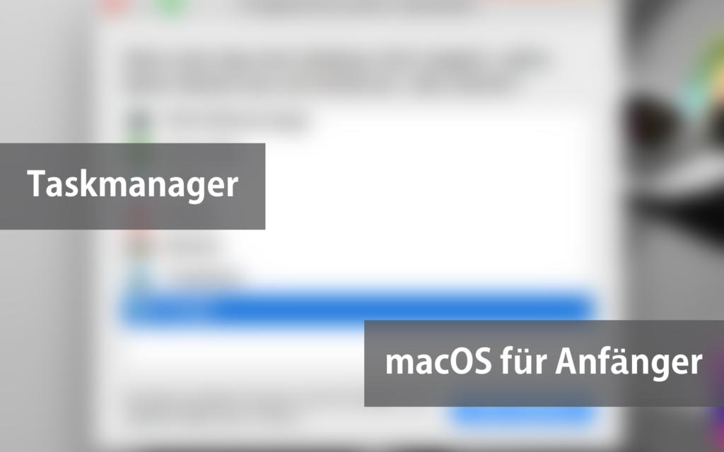 macOS: Taskmanager (Aktivitätsanzeige / Programme sofort beenden) öffnen | Apple macOS für Anfänger