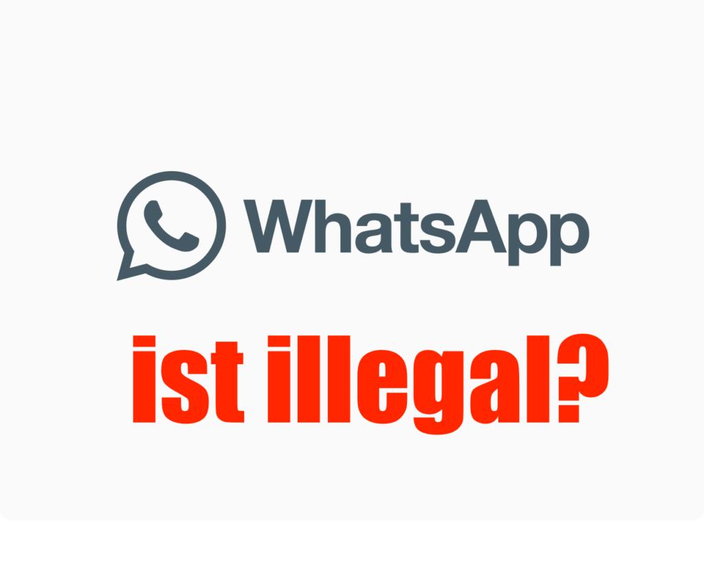 WhatsApp jetzt offiziell illegal?